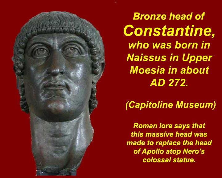 "constantine essay Constantine the great essay  constantine is called ""the great"" mainly due to his deeds rather than due to his intellectual and moral qualities - constantine the great essay introduction his claim to greatness is mainly based on the fact that he foresaw the future spread of christianity and decided to profit from it for his empire, as well as completing the work of aurelian and diocletian."